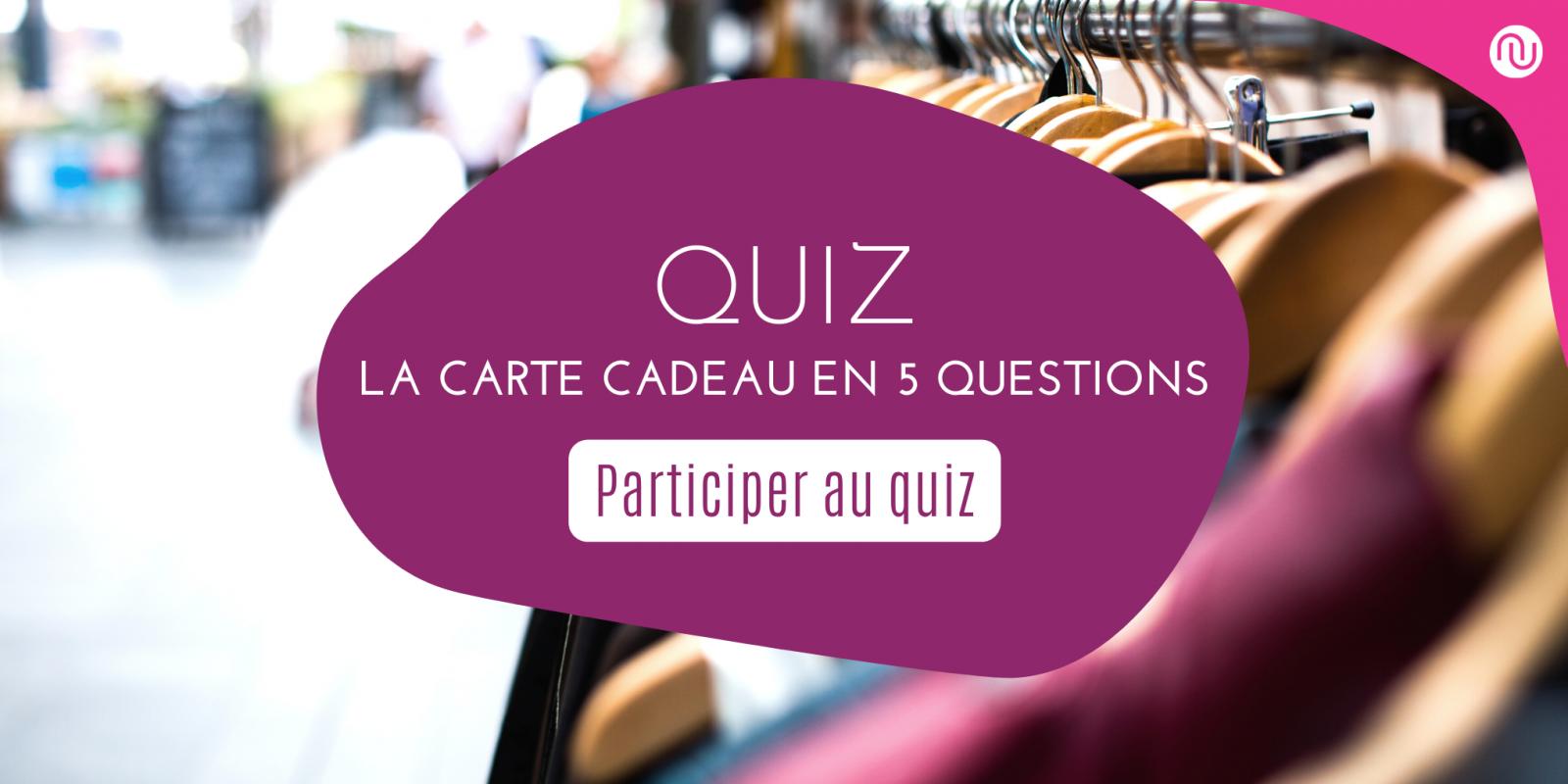 Participez au quiz : La carte cadeau en 5 questions