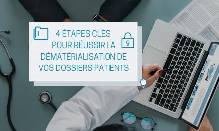 4 Étapes clés pour réussir la dématérialisation de vos dossiers patients