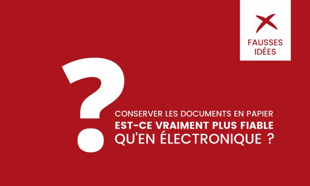 Conserver les documents en papier est-ce vraiment plus fiable qu'en électronique ?